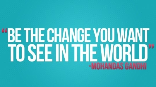 be-the-change-you-want-to-see-in-the-world-660x442